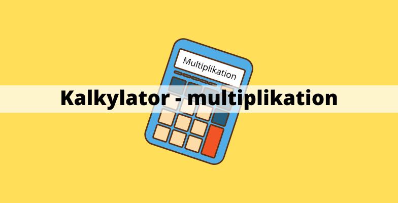 Beräkna multiplikation - kalkylator